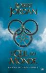 L'Œil du Monde - La roue du temps #1 - Robert Jordan