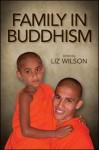 Family in Buddhism - Liz Wilson
