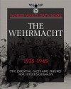 The Wehrmacht, 1935-1945: The Essential Facts and Figures for Hitler's Germany - Michael Haskew