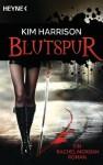 Blutspur: Die Rachel-Morgan-Serie 1 - Roman (German Edition) - Alan Tepper, Isabel Parzich, Kim Harrison
