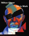 Art is Work - Milton Glaser
