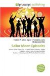 Sailor Moon Episodes - Frederic P. Miller, Agnes F. Vandome, John McBrewster