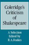 Coleridge's Criticism of Shakespeare: A Selection - Samuel Taylor Coleridge, R.A. Foakes