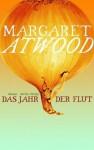 Das Jahr der Flut - Margaret Atwood, Monika Schmalz