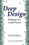 Deep Design: Pathways To A Livable Future - David Wann