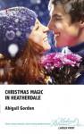 Christmas Magic in Heatherdale - Abigail Gordon