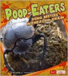 Poop-Eaters: Dung Beetles in the Food Chain - Deirdre A. Prischmann, Gary Dunn