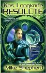 Resolute (Kris Longknife Series #4) - Mike Shepherd
