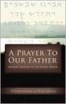 Prayer to Our Father - Nehemia Gordon, Keith Johnson