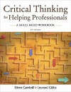 Critical Thinking for Helping Professionals: A Skills-Based Workbook - Leonard Gibbs
