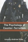 The Psychology of Counter-Terrorism - Andrew Silke