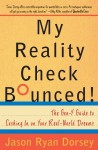 My Reality Check Bounced!: The Gen-Y Guide to Cashing In On Your Real-World Dreams - Jason Ryan Dorsey