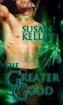 The Greater Good - Susan Kelley