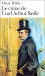 Le crime de Lord Arthur Savile et autres contes - Oscar Wilde