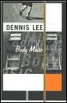 Body Music: Essays - Dennis Lee