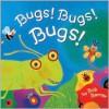 Bugs! Bugs! Bugs! - Bob Barner