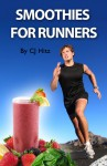 Smoothies for Runners - C.J. Hitz