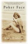 Poker Face: A Girlhood Among Gamblers - Katy Lederer