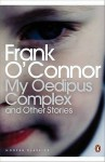 My Oedipus Complex and Other Stories (Penguin Classics) - Frank O'Connor