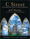 C Street: The Fundamentalist Threat to American Democracy (Audio) - Jeff Sharlet, Jeremy Guskin