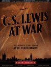 C. S. Lewis at War: The Dramatic Story Behind Mere Christianity (Radio Theatre) - C.S. Lewis, Paul McCusker