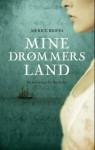 Mine drømmers land (Mine drømmers land #1) - Merice Briffa, Agnete Øye
