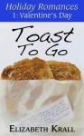 Toast To Go (Holiday Romances, #1) - Elizabeth Krall