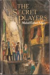 The Secret Players - Mabel Esther Allan
