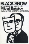 Black Snow: A Theatrical Novel - Mikhail Bulgakov, Michael Glenny