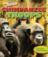 Chimpanzee Troops - Richard Spilsbury, Louise Spilsbury