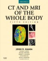 CT and MRI of the Whole Body, 2-Volume Set - John R. Haaga