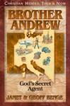 Brother Andrew: God's Secret Agent (Christian Heroes: Then & Now) - Janet Benge, Geoff Benge