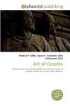 Art of Croatia - Frederic P. Miller, Agnes F. Vandome, John McBrewster