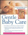 Gentle Baby Care: No-cry, No-fuss, No-worry--Essential Tips for Raising Your Baby (Pantley) - Elizabeth Pantley