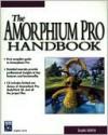 Amorphium Pro Handbook - Shamms Mortier, R. Shamms Mortier