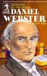 Daniel Webster, Defender of the Union (Sowers Series) - Robert A. Allen, Michael L. Denman