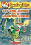 Cat and Mouse in a Haunted House - Geronimo Stilton, Elisabetta Dami, Larry Keys