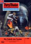 """Perry Rhodan 261: Die Fabrik des Teufels (Heftroman): Perry Rhodan-Zyklus """"Die Meister der Insel"""" (Perry Rhodan-Erstauflage) (German Edition) - Kurt Mahr"""