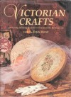 Victorian Crafts: Over Forty Charming Projects to Make from the Victorian Era - Tracy Marsh