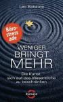 Weniger bringt mehr: Die Kunst, sich auf das Wesentliche zu beschränken (German Edition) - Leo Babauta, Franchita Mirella Cattani