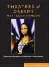 Theatres Of Dreams: A Collection Of Images - Max Scratchmann