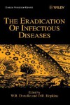 The Eradication of Infectious Diseases - David Hopkins, W. R. Dowdle