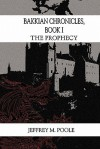 Bakkian Chronicles, Book I: The Prophecy - Jeffrey M. Poole