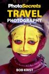 PhotoSecrets Travel Photography - Bob Krist