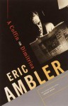 A Coffin for Dimitrios - Eric Ambler