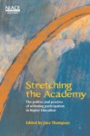 Stretching the Academy: The Politics and Practice of Widening Participation in Higher Education - Jane Thompson
