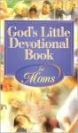 God's Little Devotional Book For Mom - Mass Markets - Honor Books