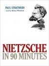 Nietzsche in 90 Minutes (MP3 Book) - Paul Strathern, Robert Whitfield