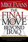 The Final Move Beyond Iraq: The Final Solution While the World Sleeps - Mike Evans