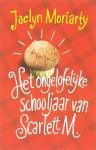 Het Ongelofelijke Schooljaar Van Scarlett M. - Jaclyn Moriarty, Karin Breuker